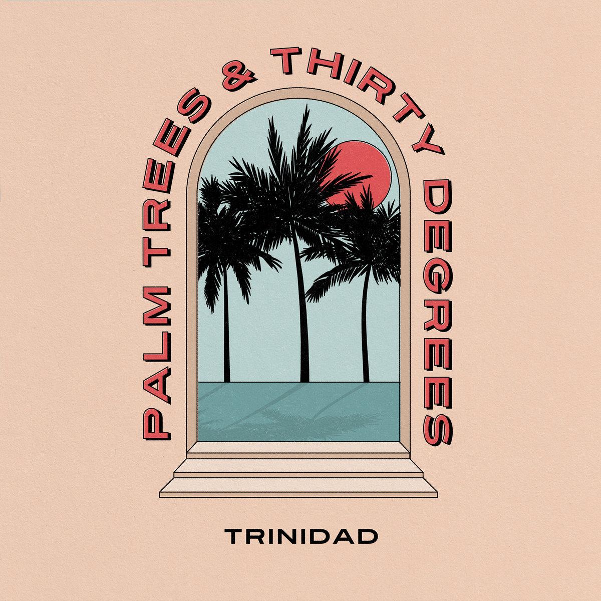 Trinidad - Palm Trees & Thirty Degrees(Palm Trees & Thirty Degrees)